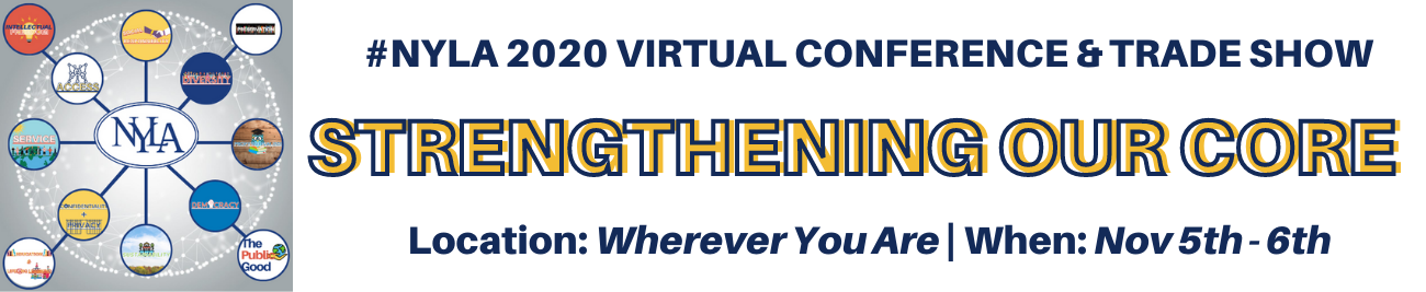 #NYLA2020 Virtual Conference & Trade Show Strengthening Our Core Where: Where You Are | When: Nov 5th - 6th